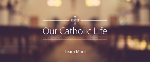 Our Catholic Life